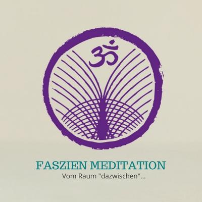 Faszien Meditation