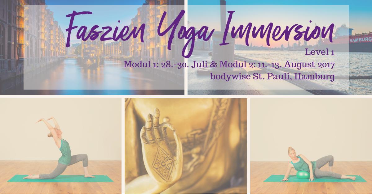Faszien Yoga Immersion – Level 1 – Hamburg – Juli/August 2017