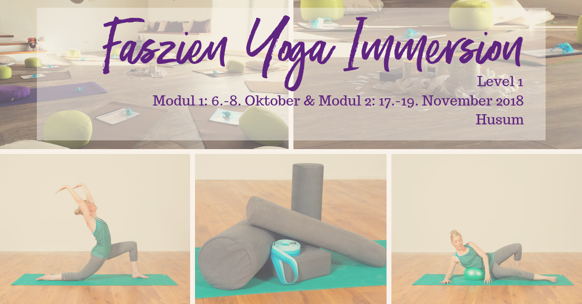Faszien Yoga Immersion – Level 1 – Husum – Okt/Nov 2017