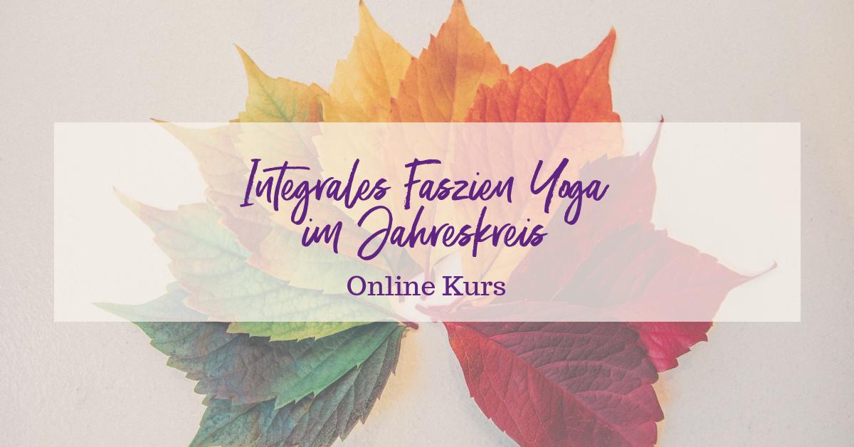 Integrales Faszien Yoga im Jahreskreis