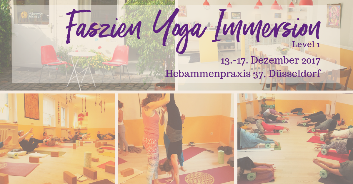 Faszien Yoga Immersion – Level 1 – Düsseldorf – Dez 2017