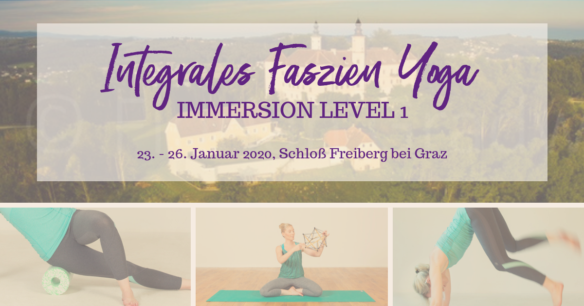 Faszien Yoga Immersion – Level 1 – Schloss Freiberg – Januar 2020