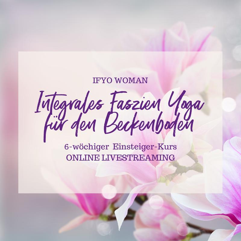 IFYO WOMAN 1 – Integrales Faszien Yoga für den Beckenboden